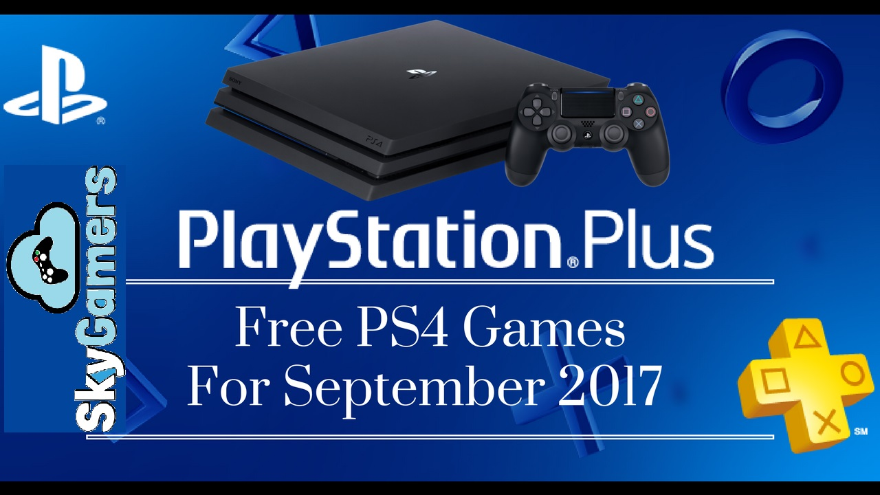 PS Plus September 2017 games announced