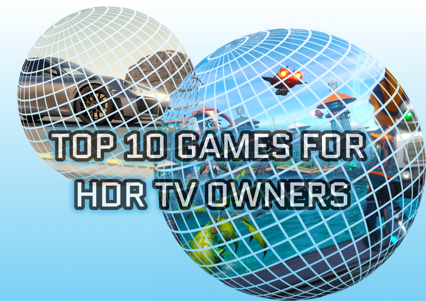 Top 10 Games for HDR TV owners